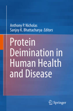 Nicholas, Anthony P. - Protein Deimination in Human Health and Disease, ebook