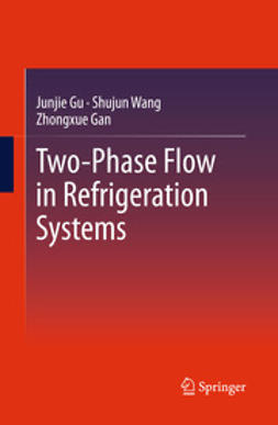 Gu, Junjie - Two-Phase Flow in Refrigeration Systems, e-kirja