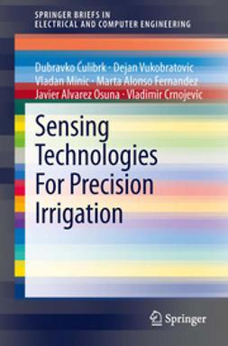 Ćulibrk, Dubravko - Sensing Technologies For Precision Irrigation, ebook