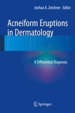 Zeichner, Joshua - Acneiform Eruptions in Dermatology, ebook
