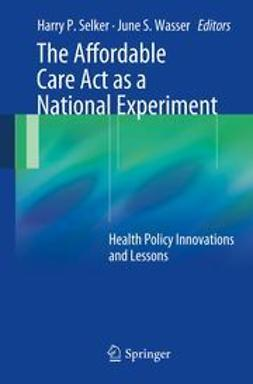 Selker, Harry P. - The Affordable Care Act as a National Experiment, ebook