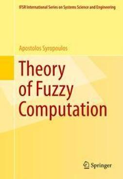 Syropoulos, Apostolos - Theory of Fuzzy Computation, ebook