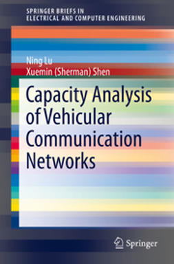 Lu, Ning - Capacity Analysis of Vehicular Communication Networks, e-kirja