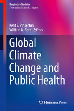 Pinkerton, Kent E. - Global Climate Change and Public Health, ebook