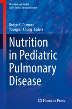 Dumont, Robert - Nutrition in Pediatric Pulmonary Disease, ebook