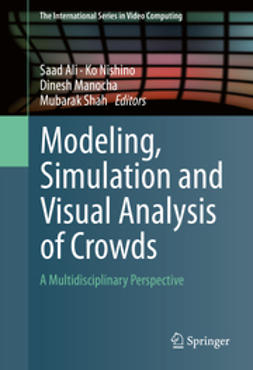 Ali, Saad - Modeling, Simulation and Visual Analysis of Crowds, ebook