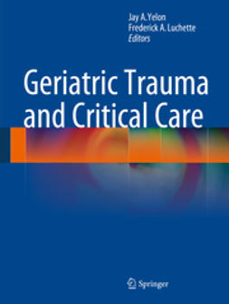 Yelon, Jay A. - Geriatric Trauma and Critical Care, ebook
