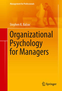 Balzac, Stephen R. - Organizational Psychology for Managers, ebook