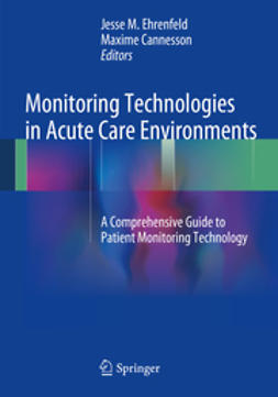 Ehrenfeld, Jesse M. - Monitoring Technologies in Acute Care Environments, e-bok