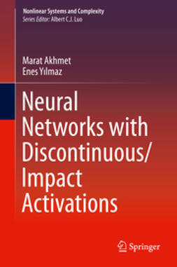 Akhmet, Marat - Neural Networks with Discontinuous/Impact Activations, ebook