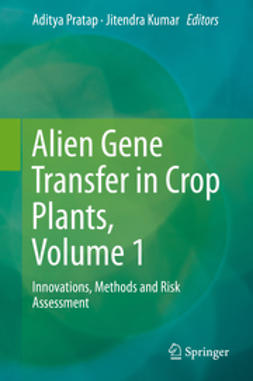 Pratap, Aditya - Alien Gene Transfer in Crop Plants, Volume 1, ebook