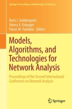 Goldengorin, Boris I. - Models, Algorithms, and Technologies for Network Analysis, ebook