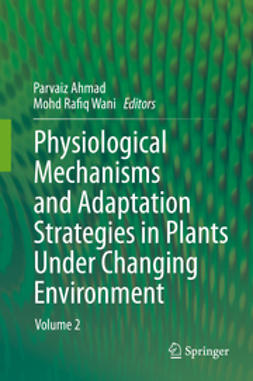 Ahmad, Parvaiz - Physiological Mechanisms and Adaptation Strategies in Plants Under Changing Environment, ebook