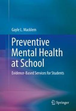 Macklem, Gayle L. - Preventive Mental Health at School, ebook