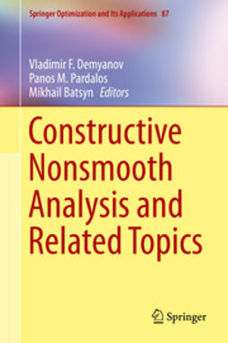 Demyanov, Vladimir F. - Constructive Nonsmooth Analysis and Related Topics, ebook
