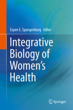 Spangenburg, Espen E. - Integrative Biology of Women's Health, ebook