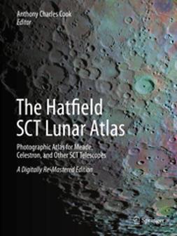 Cook, Anthony - The Hatfield SCT Lunar Atlas, e-kirja