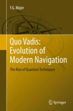 Major, F. G. - Quo Vadis: Evolution of Modern Navigation, e-bok