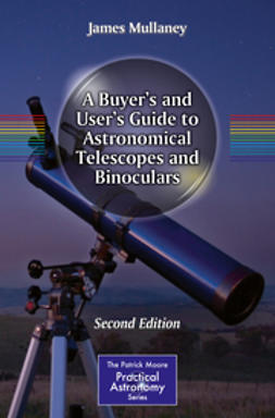 Mullaney, James - A Buyer's and User's Guide to Astronomical Telescopes and Binoculars, ebook