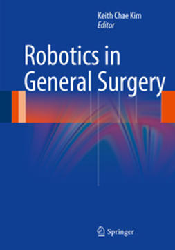 Kim, Keith Chae - Robotics in General Surgery, e-bok