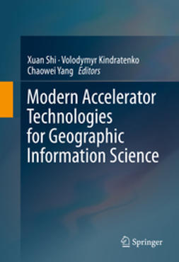 Shi, Xuan - Modern Accelerator Technologies for Geographic Information Science, ebook