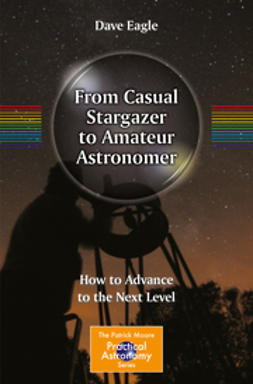 Eagle, Dave - From Casual Stargazer to Amateur Astronomer, ebook