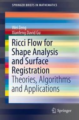 Zeng, Wei - Ricci Flow for Shape Analysis and Surface Registration, ebook