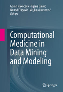 Rakocevic, Goran - Computational Medicine in Data Mining and Modeling, ebook