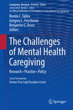 Talley, Ronda C. - The Challenges of Mental Health Caregiving, e-bok