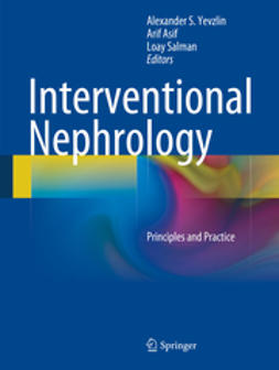 Yevzlin, Alexander S. - Interventional Nephrology, ebook