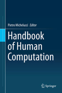 Michelucci, Pietro - Handbook of Human Computation, ebook