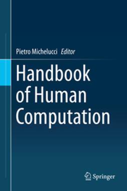 Michelucci, Pietro - Handbook of Human Computation, e-bok