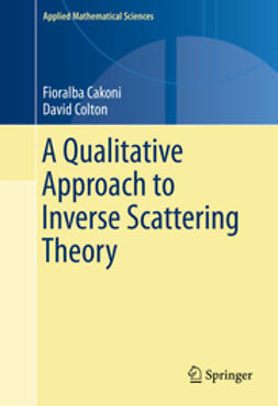 Cakoni, Fioralba - A Qualitative Approach to Inverse Scattering Theory, ebook