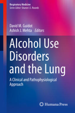 Guidot, David M. - Alcohol Use Disorders and the Lung, ebook