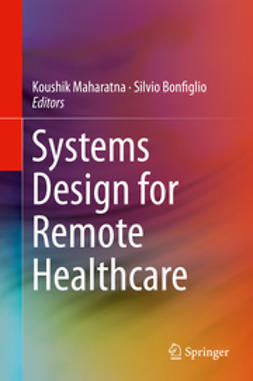 Maharatna, Koushik - Systems Design for Remote Healthcare, ebook