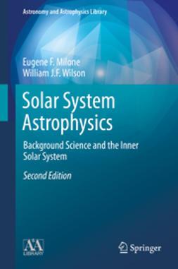 Milone, Eugene F. - Solar System Astrophysics, ebook