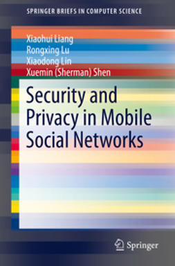 Liang, Xiaohui - Security and Privacy in Mobile Social Networks, ebook