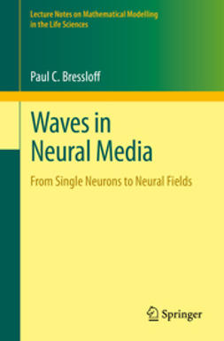 Bressloff, Paul C. - Waves in Neural Media, e-kirja