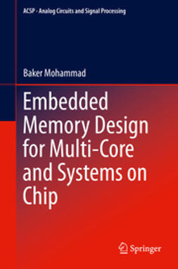 Mohammad, Baker - Embedded Memory Design for Multi-Core and Systems on Chip, ebook