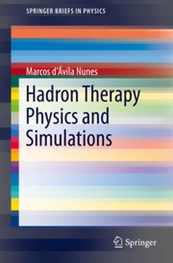 Nunes, Marcos d'Ávila - Hadron Therapy Physics and Simulations, ebook