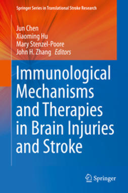 Chen, Jun - Immunological Mechanisms and Therapies in Brain Injuries and Stroke, ebook