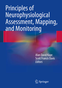Kaye, Alan David - Principles of Neurophysiological Assessment, Mapping, and Monitoring, ebook