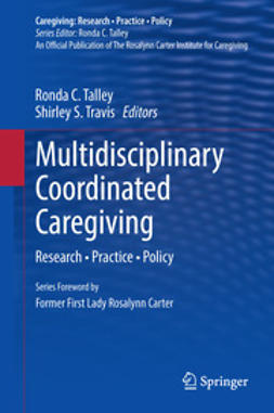 Talley, Ronda C. - Multidisciplinary Coordinated Caregiving, e-kirja