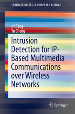 Tang, Jin - Intrusion Detection for IP-Based Multimedia Communications over Wireless Networks, e-kirja