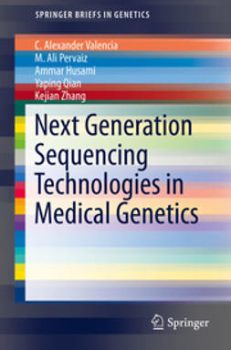 Valencia, C. Alexander - Next Generation Sequencing Technologies in Medical Genetics, ebook