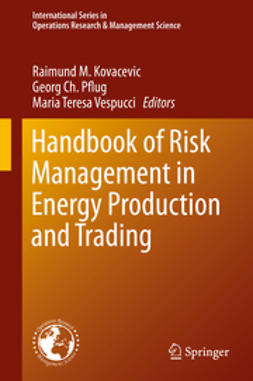 Kovacevic, Raimund M. - Handbook of Risk Management in Energy Production and Trading, ebook