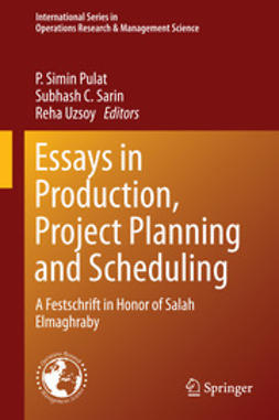 Pulat, P. Simin - Essays in Production, Project Planning and Scheduling, ebook