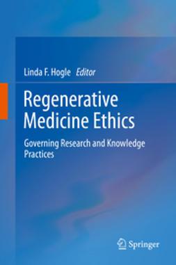 Hogle, Linda F. - Regenerative Medicine Ethics, ebook