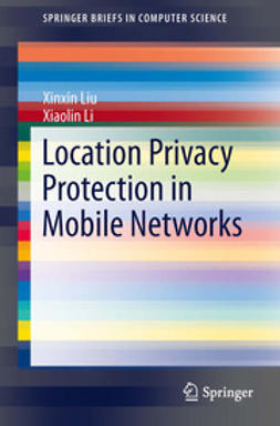 Liu, Xinxin - Location Privacy Protection in Mobile Networks, ebook