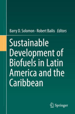 Solomon, Barry D. - Sustainable Development of Biofuels in Latin America and the Caribbean, ebook